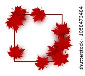 canada day design of red maple... | Shutterstock .eps vector #1058473484