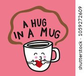 coffee a hug in a mug cartoon... | Shutterstock .eps vector #1059272609
