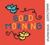 good morning word and bird... | Shutterstock .eps vector #1059275999