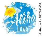aloha hawaii hand drawn... | Shutterstock .eps vector #1059448610