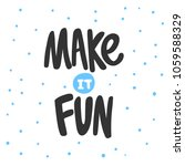make it fun. sticker for social ... | Shutterstock .eps vector #1059588329