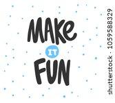 make it fun. sticker for social ... | Shutterstock .eps vector #1059588329