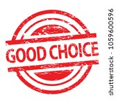 good choice rubber stamp | Shutterstock .eps vector #1059600596