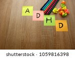 Small photo of ADHD (attention deficit hyperactivity disorder) background concept, empty space for a text