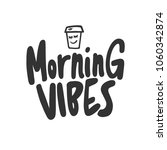 morning vibes. paper coffee cup.... | Shutterstock .eps vector #1060342874