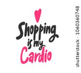 shopping is my cardio. sticker...   Shutterstock .eps vector #1060360748