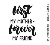 first my mother   forever my... | Shutterstock .eps vector #1060463558
