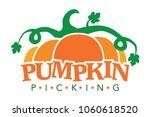 pumpkin picking logo  pumpkin... | Shutterstock .eps vector #1060618520