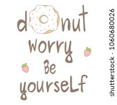 donut worry be yourself hand... | Shutterstock .eps vector #1060680026