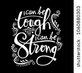 i can be tough  i  can be... | Shutterstock .eps vector #1060880303