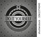 do it yourself black emblem | Shutterstock .eps vector #1061374040