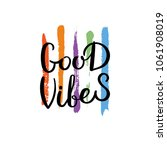 good vibes. hand drawn... | Shutterstock .eps vector #1061908019