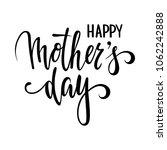 quote happy mother day hand... | Shutterstock . vector #1062242888