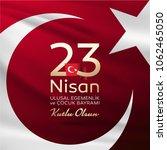 april 23  national sovereignty... | Shutterstock .eps vector #1062465050