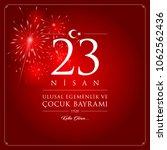 23 nisan cocuk bayrami vector... | Shutterstock .eps vector #1062562436