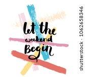 let the weekend begin. hand... | Shutterstock .eps vector #1062658346
