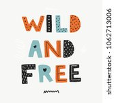wild and free poster.... | Shutterstock .eps vector #1062713006