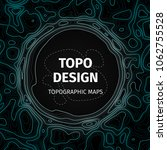 topographic map background with ... | Shutterstock .eps vector #1062755528
