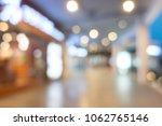 defocused of shopping mall for... | Shutterstock . vector #1062765146