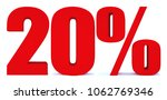 20 percent off 3d sign on white ... | Shutterstock . vector #1062769346