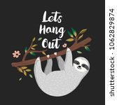 lets hang out. cute baby sloth... | Shutterstock .eps vector #1062829874