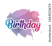 happy birthday with water color ...   Shutterstock .eps vector #1063023674