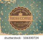 Vector grunge retro vintage background with coffee label and place for your text - stock vector