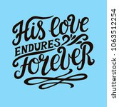 hand lettering his love endures ... | Shutterstock .eps vector #1063512254
