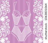 body. lingerie. lacy beautiful... | Shutterstock .eps vector #1063831064