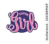 hand sketched super girl text... | Shutterstock .eps vector #1063889069