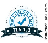 tls 1.3 certified label... | Shutterstock .eps vector #1064105096
