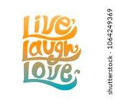 live laugh love inspirational...   Shutterstock . vector #1064249369