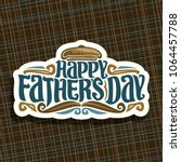 vector logo for fathers day... | Shutterstock .eps vector #1064457788