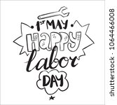 happy labor day. 1st may.... | Shutterstock .eps vector #1064466008