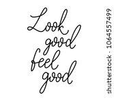 look good  feel good.... | Shutterstock .eps vector #1064557499