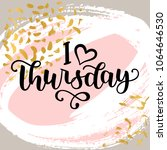 i love thursday. motivational... | Shutterstock .eps vector #1064646530