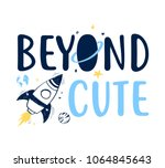 Beyond Cute Slogan And Space...
