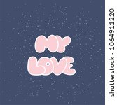 my love postcard. isolated on... | Shutterstock . vector #1064911220