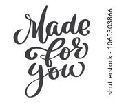 made for you text  hand drawn... | Shutterstock . vector #1065303866