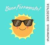 buon ferragosto italian holiday ... | Shutterstock . vector #1065307616