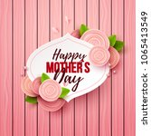 happy mothers day background... | Shutterstock .eps vector #1065413549