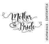 'mother of the bride'  hand... | Shutterstock .eps vector #1065569516