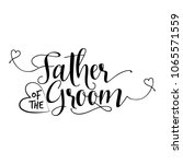 father of the groom'  hand... | Shutterstock .eps vector #1065571559