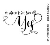 'he asked   she said yes'  ... | Shutterstock .eps vector #1065582890