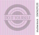 do it yourself pink emblem.... | Shutterstock .eps vector #1065629120