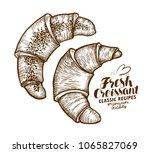 croissant. baked goods  pastry  ... | Shutterstock .eps vector #1065827069