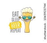 eat sleep beer repeat vector... | Shutterstock .eps vector #1065923744