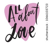 all about love.hand lettering... | Shutterstock .eps vector #1066103723