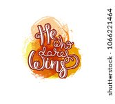 he who dares wins. hand drawn... | Shutterstock .eps vector #1066221464