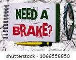 Small photo of Text sign showing Need A Brake Question. Conceptual photo Vacation Needed Separation Wanted Split Relax Time written on Notebook Book on the textured background with Pen and Glasses next to it.